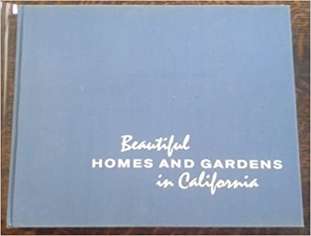 Beautiful Homes And Gardens In California Weisskamp Herbert Books