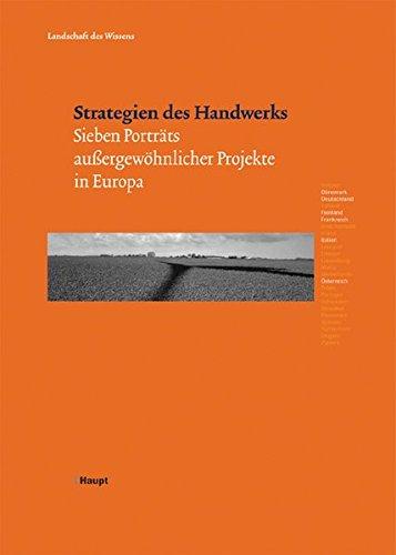 Strategien des Handwerks: Sieben Porträts aussergewöhnlicher Projekte in Europa