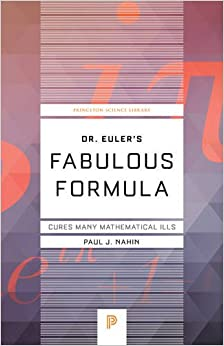 Dr. Euler's Fabulous Formula: Cures Many Mathematical Ills (Princeton Science Library (Pdf))