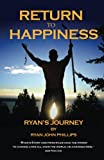 img - for Return to Happiness: Ryan s Journey book / textbook / text book