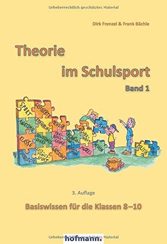 Theorie im Schulsport - Band 1: Basiswissen für die Klassen 8-10