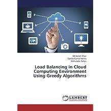 Load Balancing in Cloud Computing Environment Using Greedy Algorithms