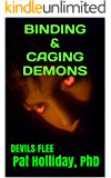 BINDING & CAGING DEMONS (DEVILS FLEE)