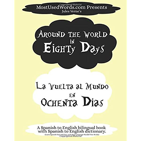 Around The World In Eighty Days La Vuelta Al Mundo En Ochenta Dias A Spanish To English Bilingual Book With Spanish To English Dictionary Learn Parallel Text Books Spanish English Mostusedwords