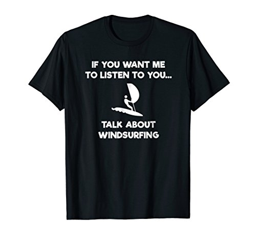 Windsurfing Funny T-Shirt - Talk