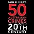 Paul B. Kidd's 50 Australian Crimes of the 20th Century