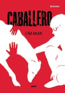 Caballero par Lenia Major