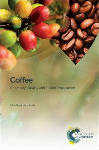 Coffee: Chemistry, Quality and Health Implications