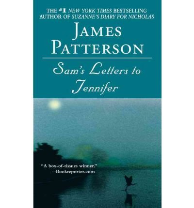 [ Sam's Letters to Jennifer[ SAM'S LETTERS TO JENNIFER ] By Patterson, James ( Author )Jul-01-2004 Hardcover