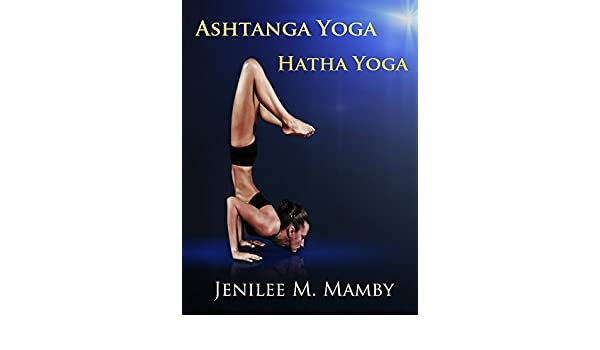 Ashtanga Yoga Hatha Yoga (English Edition) eBook: Jenilee M ...