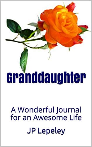 Granddaughter: A Wonderful Journal for an Awesome Life