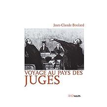 Voyage au pays des juges: Récit d'investigations judiciaires (French Edition)