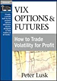 VIX Options and Futures, Peter Lusk, 159280389X