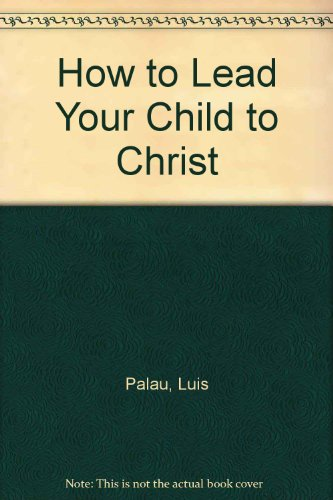How to Lead Your Child to Christ (Family Enrichment)