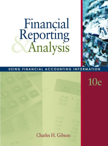 Financial Reporting and Analysis: Using Financial Accounting Information (with Thomson Analytics Access Code)