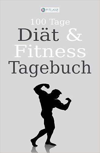 Buy Fitlane 100 Tage Diat Und Fitness Tagebuch Ein Abnehmtagebuch