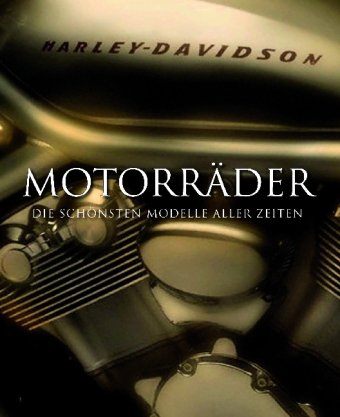 Motorräder - Die schönsten Modelle aller Zeiten