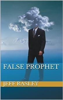 False Prophet (Jack Ross Thriller-Mystery-Romance #1) by [Rasley, Jeff]