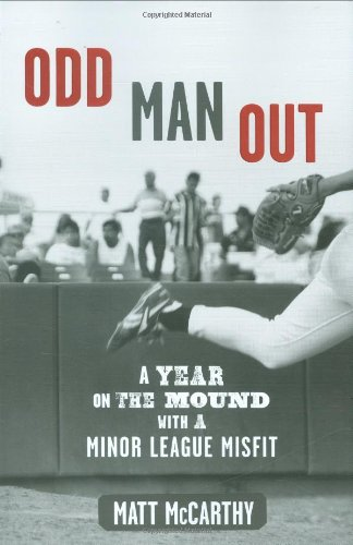 Odd Man Out: A Year on the Mound with a Minor League Misfit - Minor League Game Mound