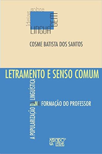 Letramento e Senso Comum: a Popularização da Linguística na Formação do Professor