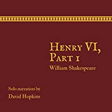 Henry VI: Part 1: Director's Playbook Edition Audiobook by William Shakespeare Narrated by David Hopkins