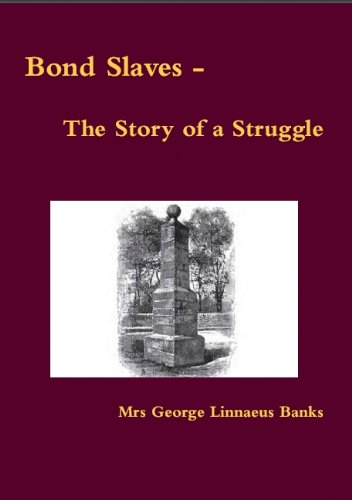 Bond Slaves - The Story Of A Struggle (Annotated)