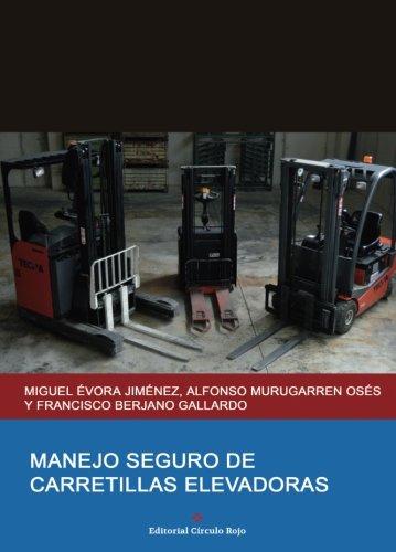 Manejo seguro de carretillas elevadoras (Spanish Edition)