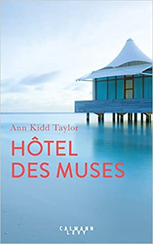 Ann Kidd Taylor – Hotel des Muses (2017)