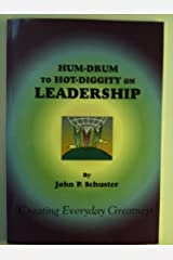 Hum-Drum to Hot-Diggity: Creating Everyday Greatness in the World of Work Hardcover