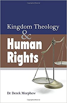 Book Kingdom Theology and Human Rights (Kingdom Theology Series)