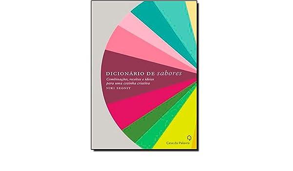 Dicionario de Sabores (Em Portugues do Brasil): Niki Segnit: 9788577344567: Amazon.com: Books