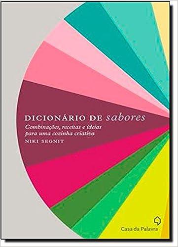 Dicionário De Sabores (Em Portuguese do Brasil): Amazon.es: Niki Segnit: Libros