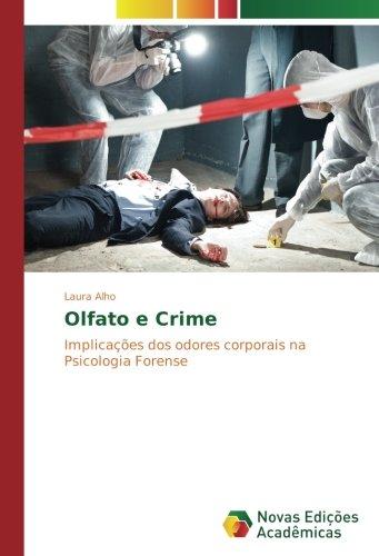Olfato e Crime: Implicações dos odores corporais na Psicologia Forense (Portuguese Edition) ebook