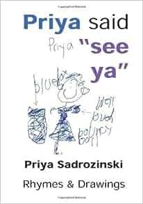 Priya said see ya: Illustrated Rhymes by Sadrozinski