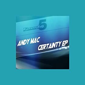 Andy Mac - Certainty EP