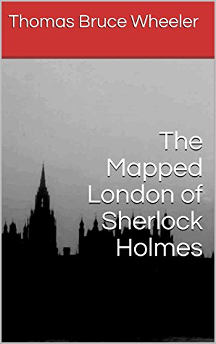 The Mapped London of Sherlock Holmes