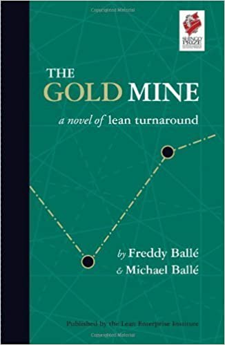 The Gold Mine: A Novel of Lean Turnaround 1st (first)