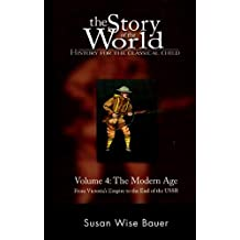 Story Of The World #4 Modern Age From Victorias Empire To The En