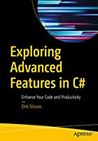 Exploring Advanced Features in C#: Enhance Your Code and Productivity Front Cover