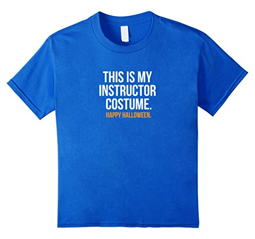 Funny Group Costumes College Humor (Kids This my Instructor Costume funny halloween tee shirt gift 4 Royal Blue)
