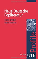 Neue Deutsche Popliteratur. UTB Profile