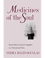 Medicines of the Soul: Female Bodies and Sacred Geographies in a Transnational Islam