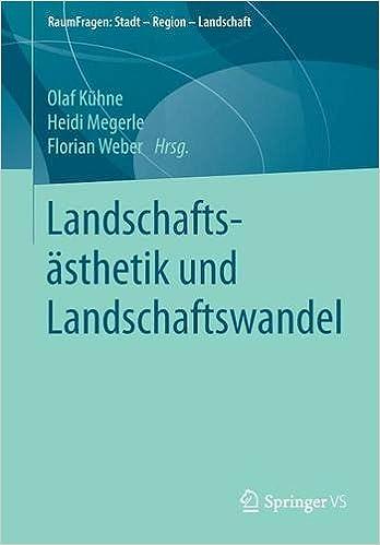 Book Landschaftsästhetik und Landschaftswandel (RaumFragen: Stadt - Region - Landschaft)