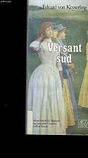 Versant sud : roman, Keyserling, Eduard von