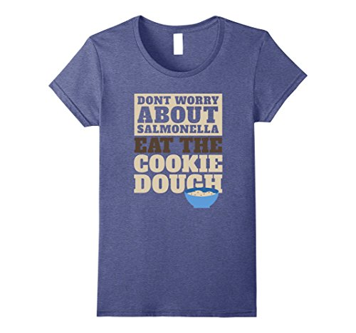Womens Eat Cookie Dough Don't Worry About Salmonella Funny T-Shirt XL Heather Blue