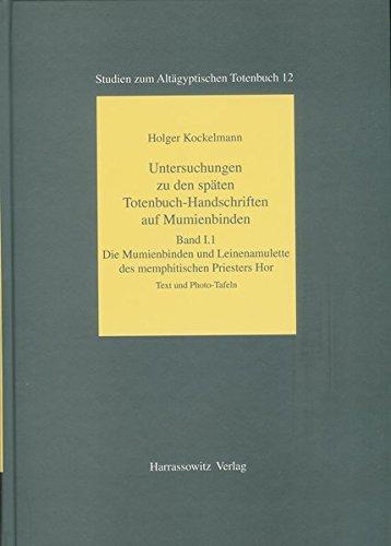 Untersuchungen zu den späten Totenbuch-Handschriften auf Mumienbinden (STUDIEN ZUM ALTAGYPTISCHEN TOTENBUCH)