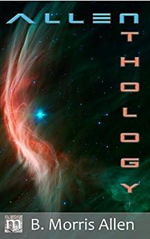 Allenthology: Volume I by [Allen, B. Morris]