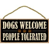 "(SJT94125) Dogs Welcome People Tolerated 5"" x 10"" wood sign plaque"