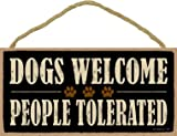 """(SJT94125) Dogs Welcome People Tolerated 5"""" x 10"""" wood sign plaque"""