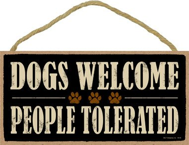 "SJT ENTERPRISES, INC. Dogs Welcome People Tolerated 5"" x 10"" Wood Sign Plaque (SJT94125)"